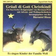 Grüass di Gott Christkindl: Ein bayrisches Krippenspiel von Hermann Well mit Advent- und Weihnachtsliedern von Biermösl Blosn http://www.amazon.de/dp/3938223227/ref=cm_sw_r_pi_dp_G3KIwb0NJSZ8W