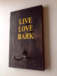 Custom Wood Dog Leash Hook live.love.bark by thepetcottage on Etsy, $20.00
