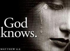 God knows your every tear and He collects them in a bottle and one day He will wipe away every tear from your eye and there will be no more crying and no more fear.