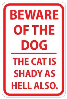 Beware of Dog and Shady Cat Sign. $20.00, via Etsy.