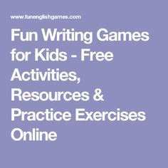 Fun Writing Games for Kids - Free Activities, Resources & Practice Exercises Online