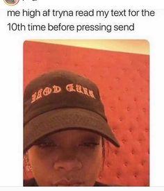 This is too accurate 😂 - herbalhabitat weedmemes stonermemes stonerlife potheadsociety potheadnation potheadsbelike weedgram Funny Weed Memes, Weed Jokes, 420 Memes, Weed Humor, Stupid Memes, Funny Relatable Memes, Funny Tweets, Stupid Funny, Backgrounds