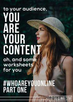 You Are Your Content (Who Are You Online: Part One) - by Regina [for bloggers + freelancers + creative businesses]