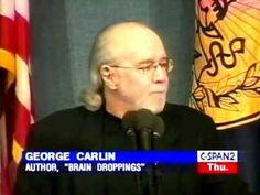 George Carlin: Brain Droppings (+playlist)  Watch Share , Care   I Do  Enjoy