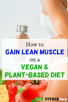 How to gain lean muscle on a Vegan & Plant-Based Diet #veganmuscle #plantbasedmuscle #veganleangains #veganfitness
