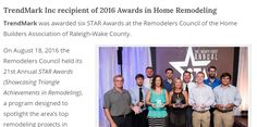 TrendMark Inc recipient of 2016 Awards in Home Remodeling  TrendMark was awarded six STAR Awards at the Remodelers Council of the Home Builders Association of Raleigh-Wake County. http://www.trendmarkinc.com/2016-star-awards/