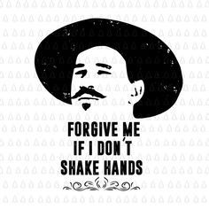Forgive me if I dont shake hands svg, Forgive by Shopsvgpro on Zibbet Optical Illusions Pictures, Illusion Pictures, Good Jokes, Fun Jokes, Create Invitations, Senior Quotes, Making Shirts, Shake Hands, Forgive Me