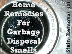 Several home remedies for removing garbage disposal smells, so you can have a nice fresh smelling drain {on Stain Removal 101}