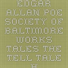 Edgar Allan Poe Society of Baltimore - Works - Tales - The Tell-Tale Heart (Text-02)