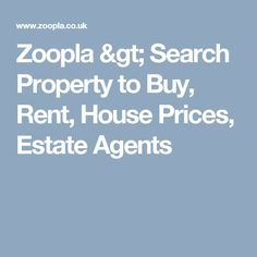 Zoopla > Search Property to Buy, Rent, House Prices, Estate Agents