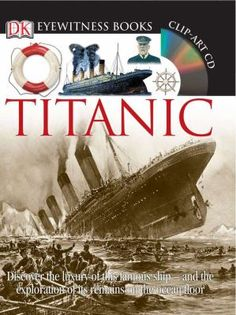 DK: Eyewitness Books -- TITANIC by Simon Adams