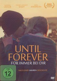 Until Forever 2016 Full Movie Streaming Online in HD-720p Video Quality