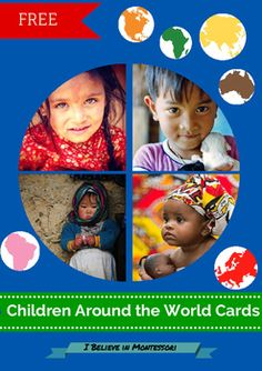 ~~ Montessori Children around the world Cards ~~This Montessori material is a part of peace education. The material consists of series of cards showing children of different nations, nationalities and races around the world. Each card contains small map of the continent and there is a name of the country on the back.