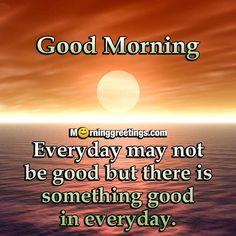 Good Morning Wishes Quotes, Good Morning Beautiful Quotes, Good Day Quotes, Good Morning Inspirational Quotes, Good Morning Messages, Good Morning Greetings, Morning Msg, Morning Memes, Inspiring Quotes