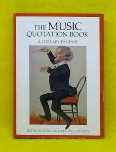 The Music Quotation Book: A Literary Fanfare by Joyce & Maurice Lindsay hardback 9780709049616 Penguin Classics, Quotation Book, Book Quotes, Book Lovers, Seventeen, Good Books, Quotations, Music, Theatre