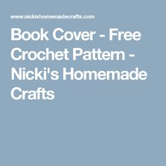 Book Cover - Free Crochet Pattern - Nicki's Homemade Crafts