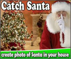 Catch Santa in your house... with yout elf even... so gonna do this every year!