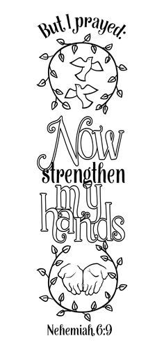 "♥ Nehemiah 6:9 ""But I prayed, ""Now strengthen my hands."" """