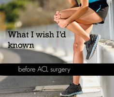 What I wish I'd known before ACL surgery
