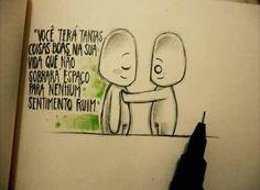 """""""Você terá tantas coisas boas na sua vida que não sobrará espaço para nenhum sentimento ruim"""" - Desenhos de um garoto solitário"""