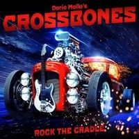 Check out some Songs and Videos here. DARIO MOLLO's CROSSBONES – Rock The Cradle