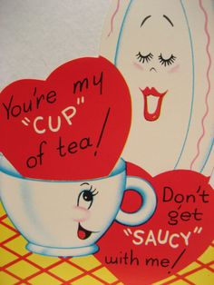 """Vintage Valentine Card Anthropomorphic """" You're my cup of tea! - Don't Get Saucy with me! """""""