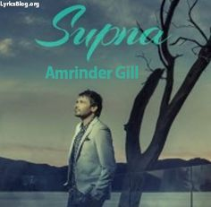 Supna Lyrics - Amrinder Gill | B Praak