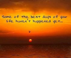 Some of the best days in your life