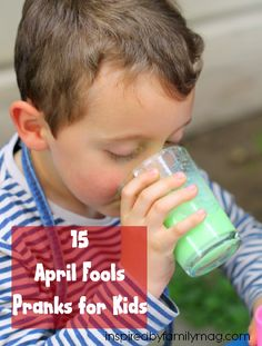 15 April Fools Pranks for Kids - Hilarious harmless fun to enjoy with your family.    Do you have any pranks up  your sleeves?