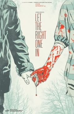 "Let the Right One In - Låt den rätte komma in. Tomas Alfredson, 2008 ""A Swedish romantic horror film"""
