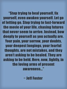 the loving arms of present awareness - jeff foster