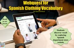"Webquest for Spanish Clothing Unit using Corte Ingles: ""My students loved this activity! They liked going to an authentic Spanish store/website and looking at the styles. Many were surprised to discover the same brands that we have in the US. They learned a wide variety of vocabulary for shopping online by completing this web quest. """