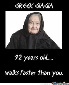 Trust me this is so true with most Greek grannies. Greek Memes, Funny Greek, Greek Quotes, Greek Sayings, Greek Language, Funny Statuses, Greek Culture, Greek Life, How To Run Faster