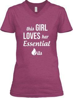 This Girl Loves her Essential Oils T-shirt! Awesome as a Marketing Tool!