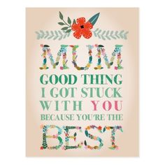 Best Mum Floral Handwritten Typography Postcard Feb 16 2017 #junkydotcom #zazzle
