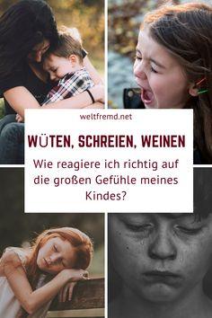 Schreien, Weinen, Wüten: Wie soll ich auf große Gefühle meines Kindes reagieren? Blog - weltfremd Parenting Advice, Kids And Parenting, K Om, Art Therapy, Psychology, Coaching, Kindergarten, Education, Growing Up
