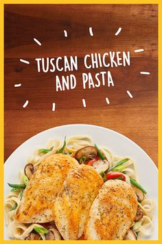 Get the Recipe: Tuscan Chicken Pasta