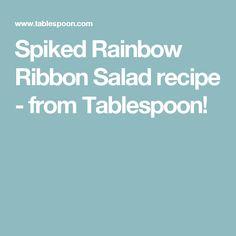 Spiked Rainbow Ribbon Salad recipe - from Tablespoon!