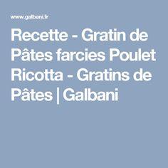 Recette - Gratin de Pâtes farcies Poulet Ricotta - Gratins de Pâtes   Galbani
