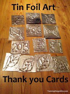 Taming the Goblin: Kids Co-op - Tin foil Thank you cards Tin Foil Crafts, Tin Foil Art, Aluminum Foil Art, Metal Crafts, Fun Crafts, Diy And Crafts, Crafts For Kids, Arts And Crafts, Paper Crafts