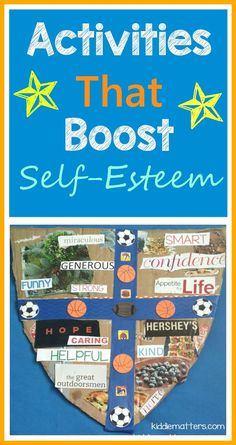 Activities That Boost Children's Self-Esteem These activities are designed to boost children's self confidence, improve their self esteem, and to encourage kids to use positive thinking skills
