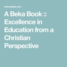 A Beka Book :: Excellence in Education from a Christian Perspective