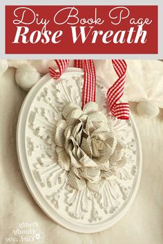 Are you drawn to the amber color of aging book pages? Do you love the scrolling detail on an ornate ceiling medallion? Do you like roses? Yes, yes, and yes?! Well, this post has your name written all over it! Old Book Crafts, Book Page Crafts, Wreath Crafts, Diy Wreath, Wreath Ideas, Wreath Making, Burlap Wreath, Noel Christmas, Christmas Crafts