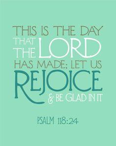 Este é o dia que fez o Senhor; regozijemo-nos, e alegremo-nos nele. Sal