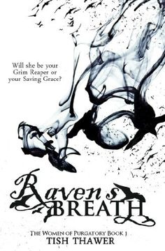 Raven's Breath (The Women of Purgatory Book 1) by Tish Thawer, http://www.amazon.com/dp/B00JOGMXZ6/ref=cm_sw_r_pi_dp_G4tzub1MTN1MY