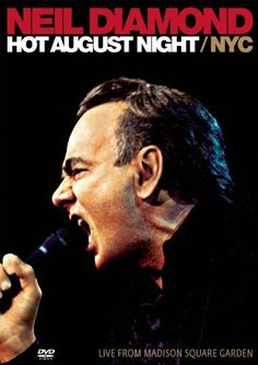 Neil Diamond: Hot August Night NYC- Live from Madison Square Garden DVD ~ Neil Diamond. Any DVD or CD you get will make you happy and lift your spirits.