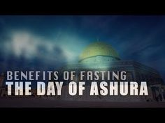 Benefits Of Fasting The Day Of Ashura Day Of Ashura, Way Of Life, Islamic Quotes, Benefit, Taj Mahal, Channel, Peace, Building, Videos