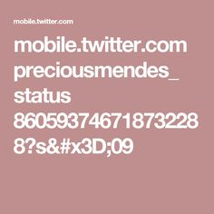 mobile.twitter.com preciousmendes_ status 860593746718732288?s=09