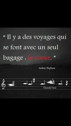 """""""Il y a des voyages qui se font avec un seul bagage : le cœur."""" Audrey Hepburn"""