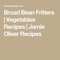 Broad Bean Fritters | Vegetables Recipes | Jamie Oliver Recipes